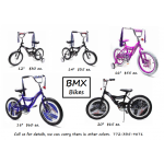 BMX Bicycles in Assorted Sizes $30 to $75 Each.